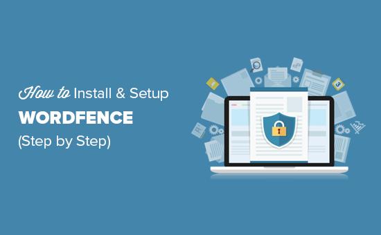آموزش کامل کار با افزونه امنیتی wordfence