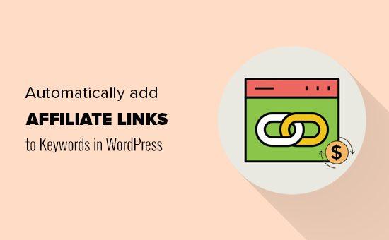 چگونه به صورت خودکار کلمات کلیدی را با لینک های وابسته در وردپرس پیوند دهید؟